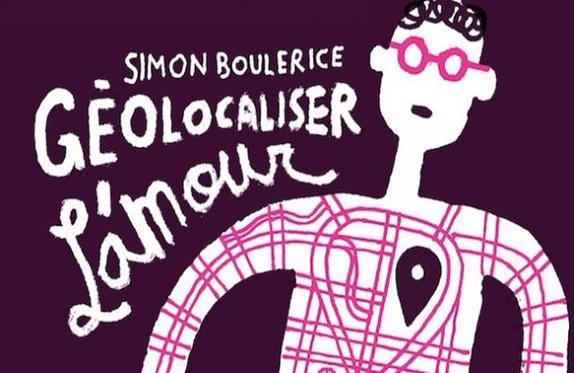 Géolocaliser l'amour, de Simon Boulerice, est un roman par poèmes absolument étonnant et intimiste.