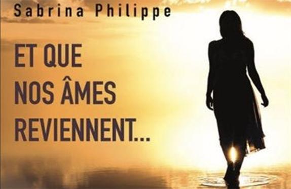 Le roman Et que nos âmes reviennent... de Sabrina Philippe est une magnifique découverte