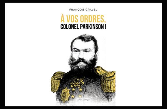Roman à vos ordres, colonel Parkinson! de François Gravel