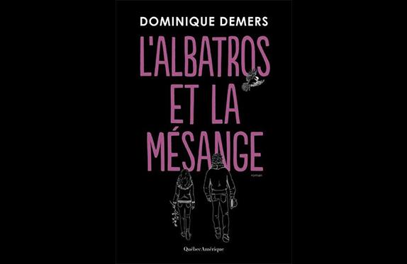 Roman L'Albatros et la mésange de Dominique Demers